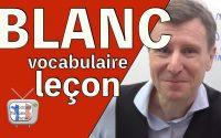 🇫🇷 Comment apprendre du vocabulaire - BLANC - Leçon de vocabulaire