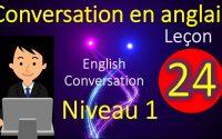 Conversation en Anglais  Leçon 24 Niveau 1 | English Conversation Lesson 24 Level 1