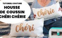 Housse de coussin Chéri Chérie Tutoriel Couture