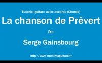 La chanson de Prévert (Serge Gainsbourg) - Tutoriel guitare avec partition en description (Chords)