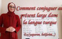 Leçon N35:  Comment conjuguer au présent large dans la langue turc  ***Apprendre le turc ***