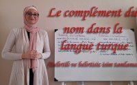 Leçon N36:  Le complément du nom dans la langue turc  (Belirtili /Belirtisiz isim tamlaması)