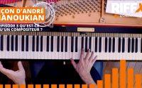 Leçon d'André Manoukian - Ep.3 : Qu'est-ce qu'un compositeur ?