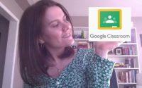 Les bases de Google Classroom- tutoriel en français pour les enseignants
