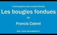 Les bougies fondues (Francis Cabrel) - Tutoriel guitare avec partition en description (Chords)