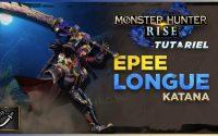 Monster Hunter Rise: Tutoriel Katana (épée longue)