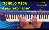 "TCHOLO MEDA - ""M pap Rekomanse"" (Cover Piano Tutoriel, Accords + Solo)"