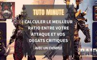 [TUTORIEL] ATTAQUE VS DEGATS CRITIQUES, VISEZ L'OPTIMISATION !