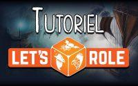 TUTORIEL LET'S ROLE (FR)