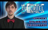 Tutoriel: Comment utiliser une télécommande?