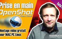 Tutoriel Montage Vidéo avec OpenShot Video Editor (prise en main)