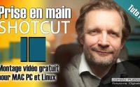 Tutoriel Montage Vidéo avec ShotCut pour PC Mac Linux (prise en main)