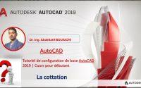 3   Tutoriel de configuration de base AutoCAD2019 : La cottation