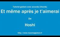 Et même après je t'aimerai (Hoshi) - Tutoriel guitare avec partition en description (Chords)