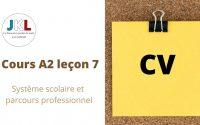 JKL - cours A2 leçon 7 - système scolaire et parcours professionnel