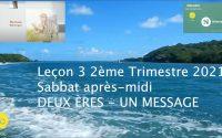 Leçon 3 : Questionnaire JA, Sabbat après-midi 10 Avril 2021, Deux ères - un message