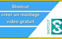 SHOTCUT - montage vidéo gratuit - tutoriel français