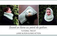 Snood en laine au point de godron  Tutoriel tricot facile