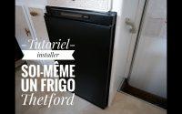 TUTORIEL - Installer soi-même un frigo de la marque Thetford