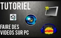 Tutoriel | Comment faire des vidéos sur PC