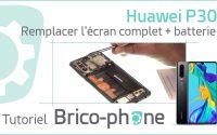 Tutoriel Huawei P30 : changer l'écran complet + batterie