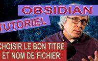 Tutoriel OBSIDIAN en français: choisir le bon titre et nom de fichier