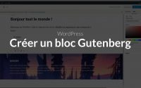 Tutoriel WordPress : Créer un bloc Gutenberg
