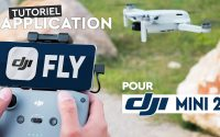APPLICATION DJI FLY pour DJI Mini 2 : LE tutoriel !