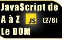 [Cours Javascript] Apprendre Javascript de A à Z – Le DOM (2/6)