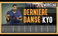 Cours de Guitare : Apprendre Dernière Danse de Kyo