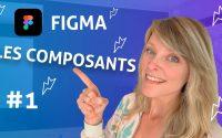 Figma tutoriel : Les composants  -  Les basiques - Créer des composants / Les organiser / Instances