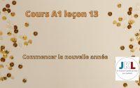 JKL - cours A1 leçon 13 - commencer la nouvelle année