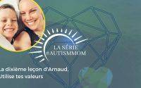 La dixième leçon d'Arnaud, Utilise tes valeurs