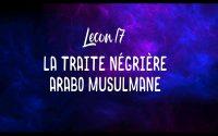 Leçon 17: La traite négrière arabo musulmane