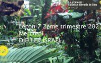 Leçon 7 : Mercredi 12 Mai 2021, Dieu et Israël