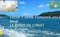 Leçon 7 : Questionnaire JA, Jeudi 13 Mai 2021, Le repos du en Christ