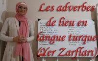 Leçon N40:  Les adverbes de lieu en langue turc (Yer Zarfları)   ***Apprendre le turc***