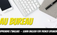Leçon d'anglais, vocabulaire, Au bureau - Learn English for French Speakers, At the office