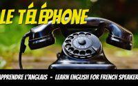 Leçon d'anglais, vocabulaire, Le téléphone - Learn English for French Speakers, phone
