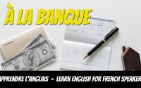Leçon d'anglais, vocabulaire, à la banque - Learn English for French Speakers, at the bank