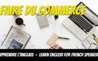 Leçon d'anglais, vocabulaire, faire du commerce - Learn English for French Speakers, Trading