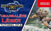 Monster Hunter Rise - Tutoriel 8 : Fusarbalète léger