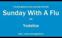 Sunday with a flu (Yodelice) - Tutoriel guitare avec accords et partition en description (Chords)