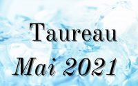 ♉Taureau Mai 2021 ☀️Général et sentimental 📓 Comprenez la leçon
