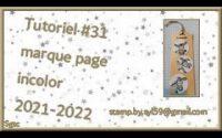 Tutoriel #31 Marque page incolor 2021 2022