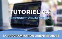 Tutoriel C# - Apprendre la Programmation Orientée Objet