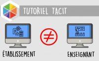 Tutoriel - Le compte établissement et le compte enseignant