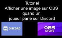 Tutoriel OBS - Discord : Image sur OBS quand un joueur parle sur Discord