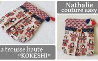 "la trousse a pli ""kokeshi""/ nathalie couture easy/tutoriel couture facile"