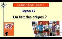 ★  Leçon 17 : On fait des crêpes ?   LE NOUVEAU TAXI 1   Cours de français A1 ★ Academie Cô Ba